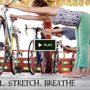 Pedal, Stretch, Breathe: The Yoga of Bicycling