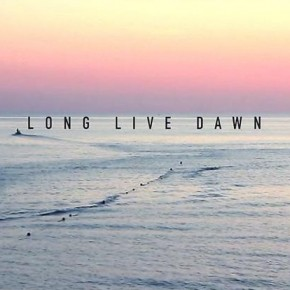 Long Live Dawn
