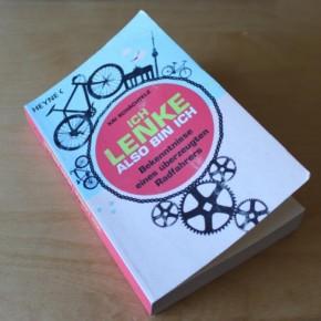Ich lenke, also bin ich – Bekenntnisse eines überzeugten Radfahrers